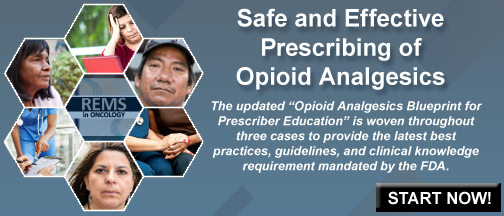 Safe and Effective Prescribing of Opioid Analgesics: A Hands-on, Case-based Clinical Curriculum in Oncology
